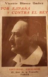 Por España y contra el Rey (Vicente Blasco Ibáñez)