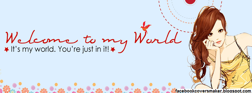 Facebook Timeline Covers maker: Welcome To My World ...