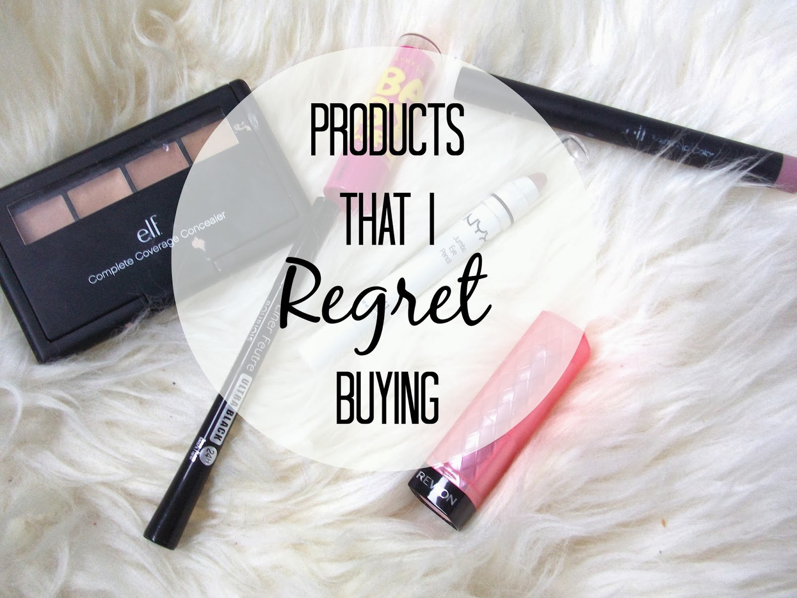 Products That I Regret Buying