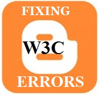 FIXING BLOGGER W3C ERRORS