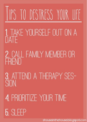 Tips to de-stress your life ; because you have to take care of yourself first