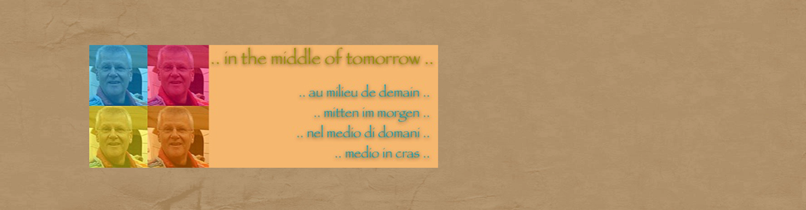 .. in the middle of tomorrow ..