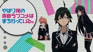 Yahari Ore no Seishun Love Comedy wa Machigatteiru. Complete 720p EngSub MKV