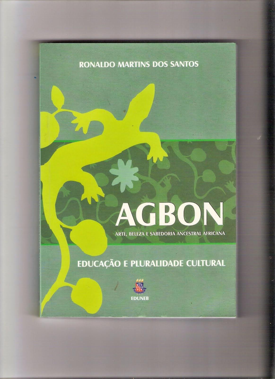 BLOG DA ACRA INDICA: Livro AGBON - ARTE, BELEZA E SABEDORIA ANCESTRAL AFRICANA