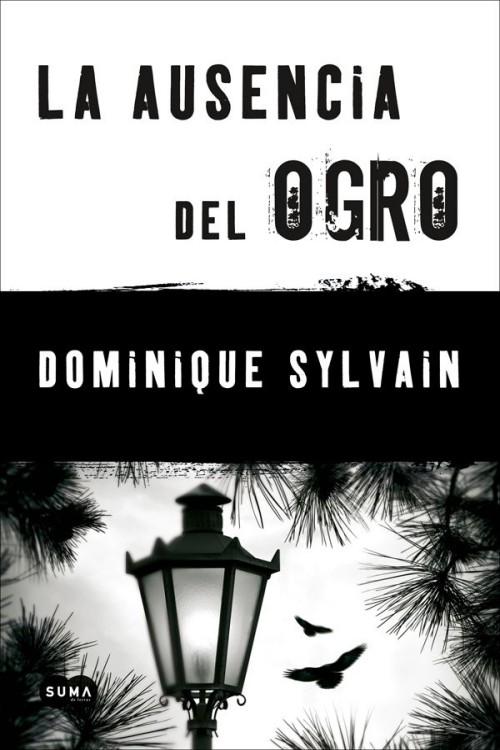La ausencia del ogro - Dominique Sylvain