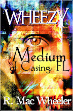 Wheezy - Medium of Casing, FL