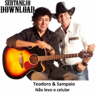 Teodoro e Sampaio - Não Levo o Celular  - Mp3 (2013)