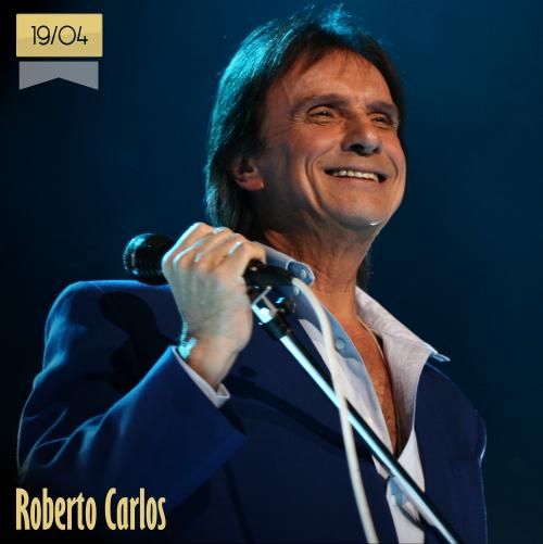 19 de abril | Roberto Carlos - @robertocarlos | Info + vídeos