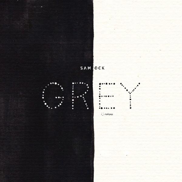 Sam Ock – Grey