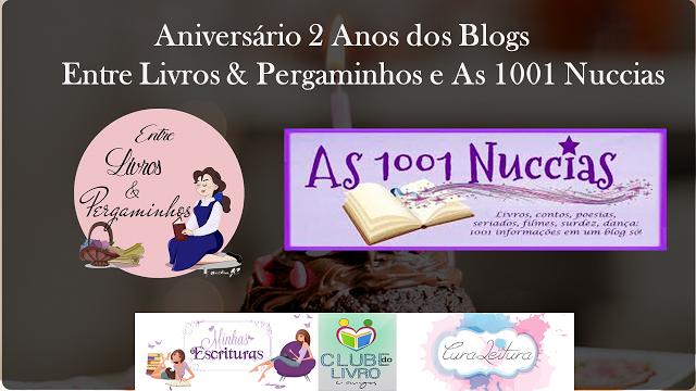 Promoção: Aniversário de 2 anos dos blogs: Entre Livros e Pergaminhos e 1001 Nuccias