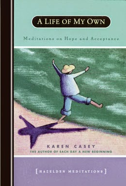 http://www.amazon.com/Life-My-Own-Meditations-Acceptance/dp/0894868632