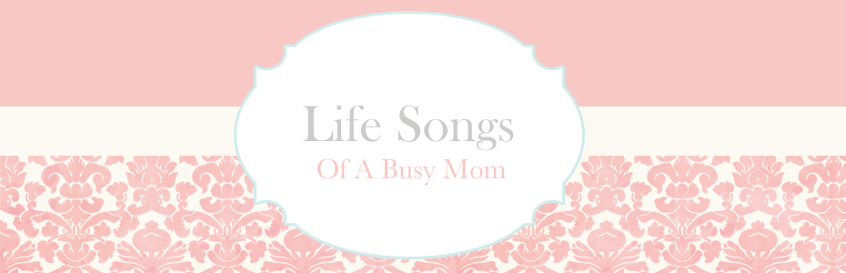 Life Songs Of A Busy Mom