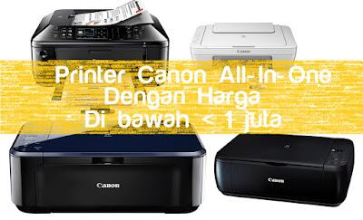 Printer Canon All-in-One spesifikasi dengan harga terbaru lengkap