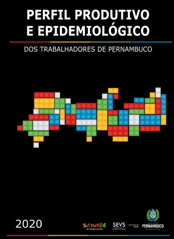 PERFIL PRODUTIVO E EPIDEMIOLÓGICO DOS TRABALHADORES DE PERNAMBUCO