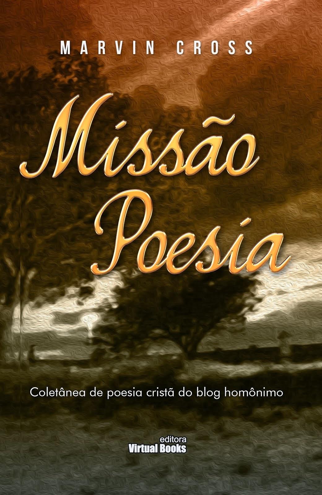 """COMPRE JÁ O SEU EXEMPLAR DO LIVRO """"MISSÃO POESIA"""""""
