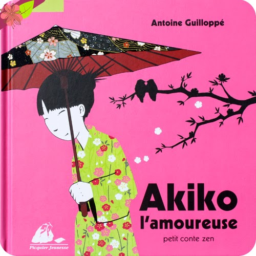 Akiko l'amoureuse d'Antoine Guilloppé - Picquier Jeunesse