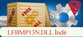 LFBMP13N.dll Hatası çözümü.