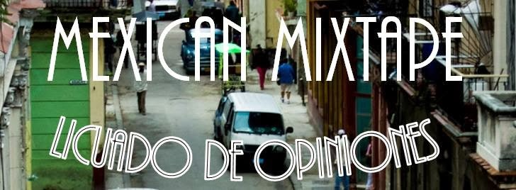 MEXICAN MIXTAPES