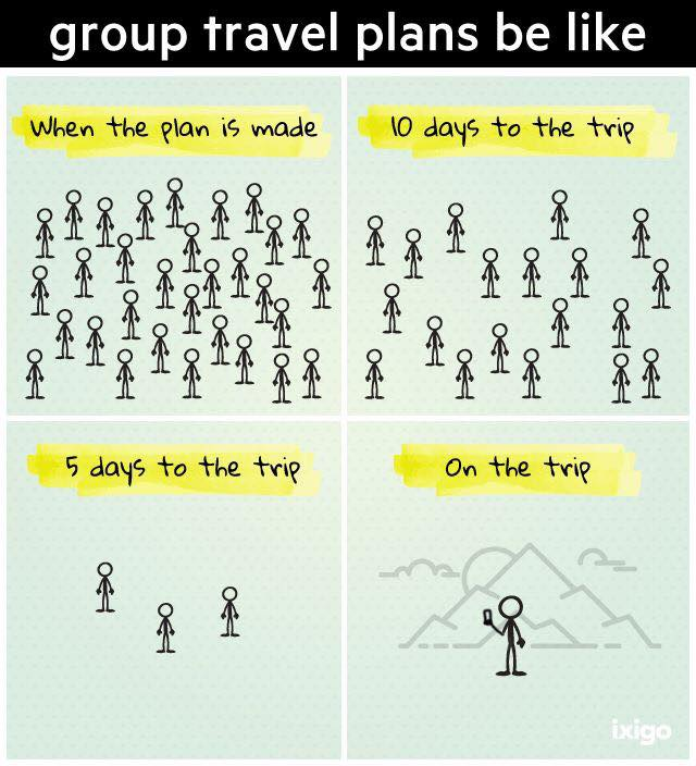 group travel plans be like
