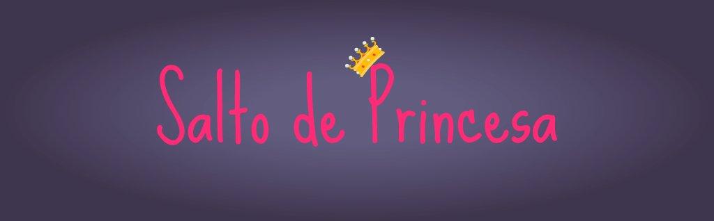 Salto De Princesa