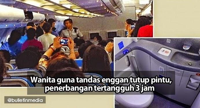 Wanita guna tandas enggan tutup pintu penerbangan tertangguh 3 jam