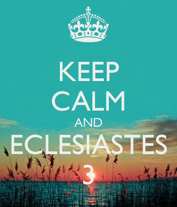 Famosos Eclesiastes 3 - Tenha paciência amigo empreendedor. | Re  YS03