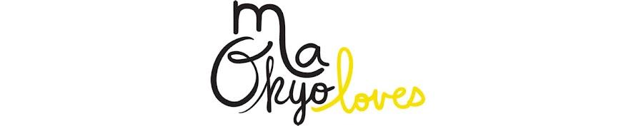 MaOkyo Loves