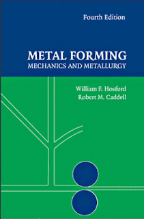 Ebook of Metal Forming: Mechanics and Metallurgy by Robert M. Caddell and William f Hosford