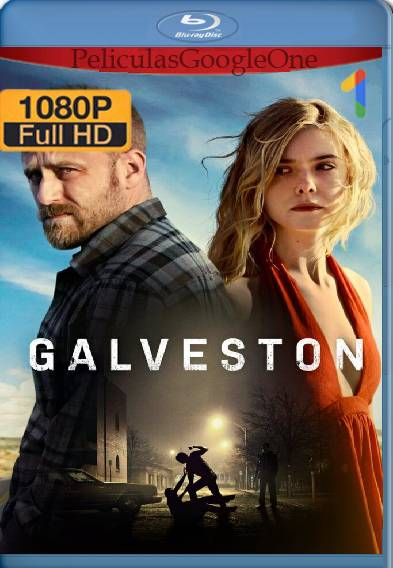 Galveston (2018) HD [1080p] [Latino-Ingles] [GoogleDrive]