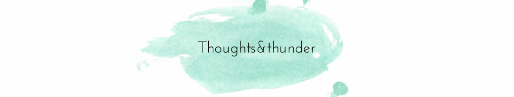 Thoughts and thunder