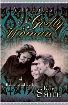 Kay Smith-Atributos De Una Mujer Santa-Guía De Estudio-