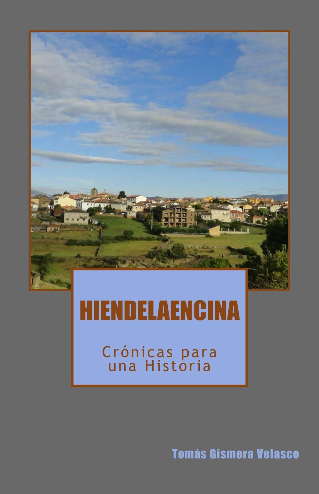 EL LIBRO DEL MES: HIENDELAENCINA. CRÓNICAS PARA UNA HISTORIA.