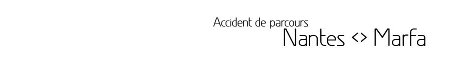 Accident de parcours / Nantes.Marfa