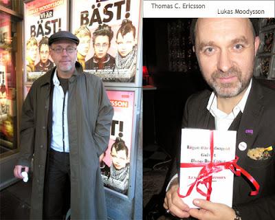 Thomas C. Ericsson och Lukas Moodysson