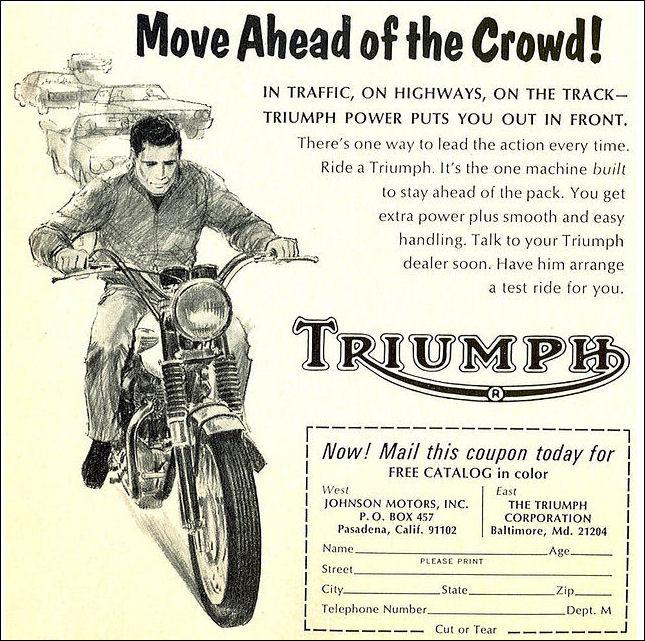 http://3.bp.blogspot.com/-s1KMaHl3ppY/UK2Nd0h9l9I/AAAAAAAAG5c/70pf2pJlhEk/s1600/1966+triumph+ad+2.jpg
