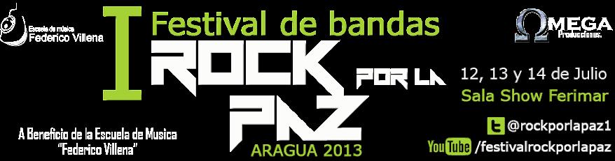 FESTIVAL ROCK POR LA PAZ ARAGUA 2013