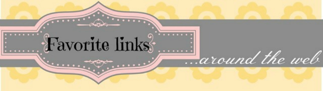 Favorite Links Around The Web