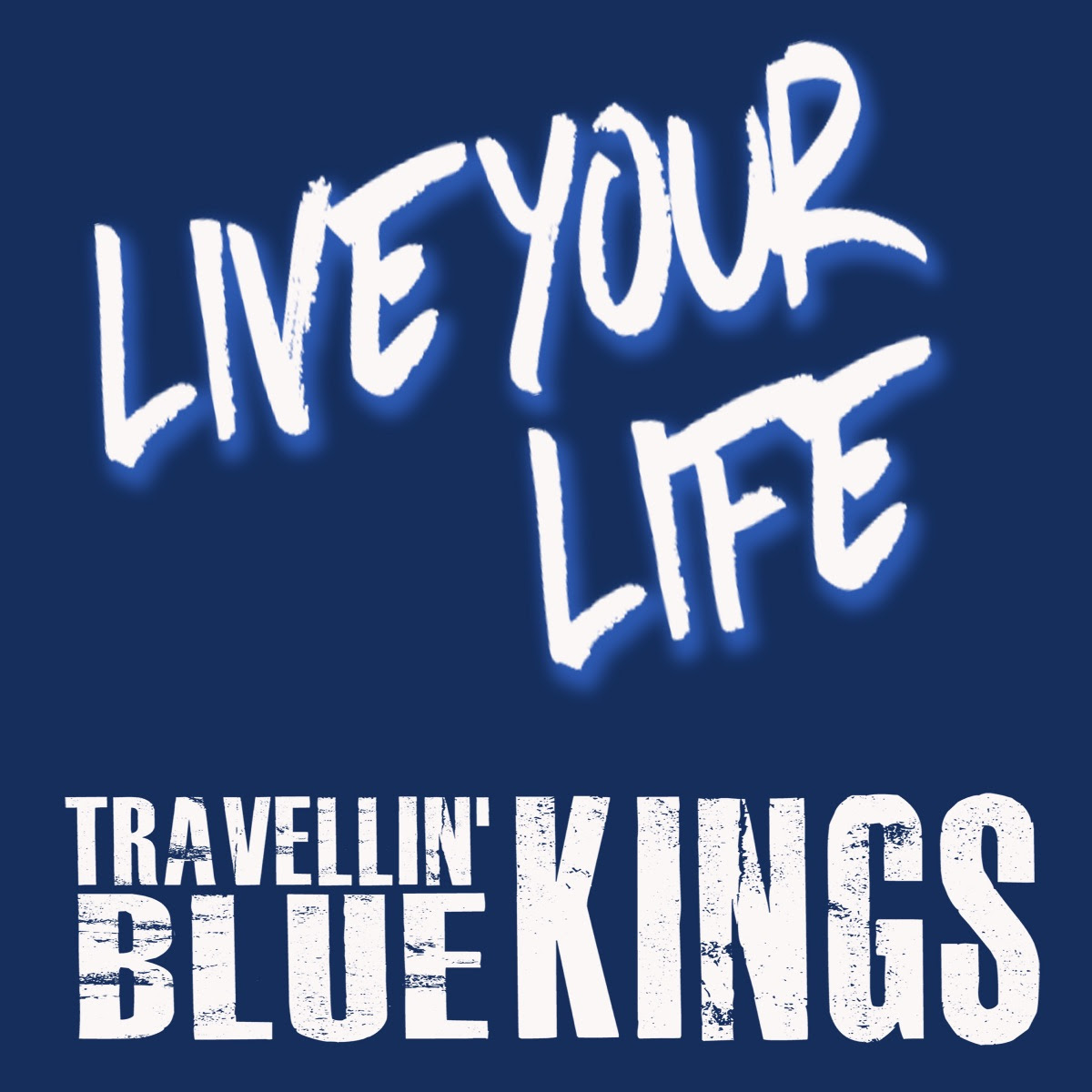Travellin' Blue Kings - Live your Life  (New single)