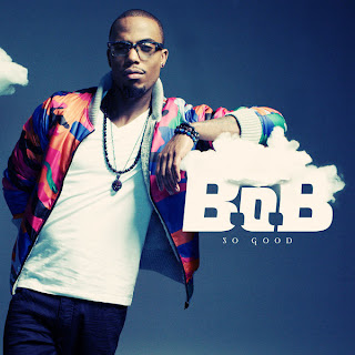B.O.B. - So Good Lyrics