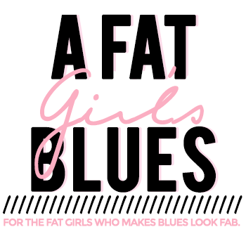 a FAT girls BLUES.....