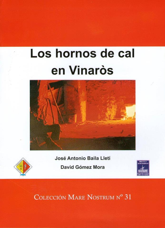 Los hornos de cal en Vinaròs (2012)