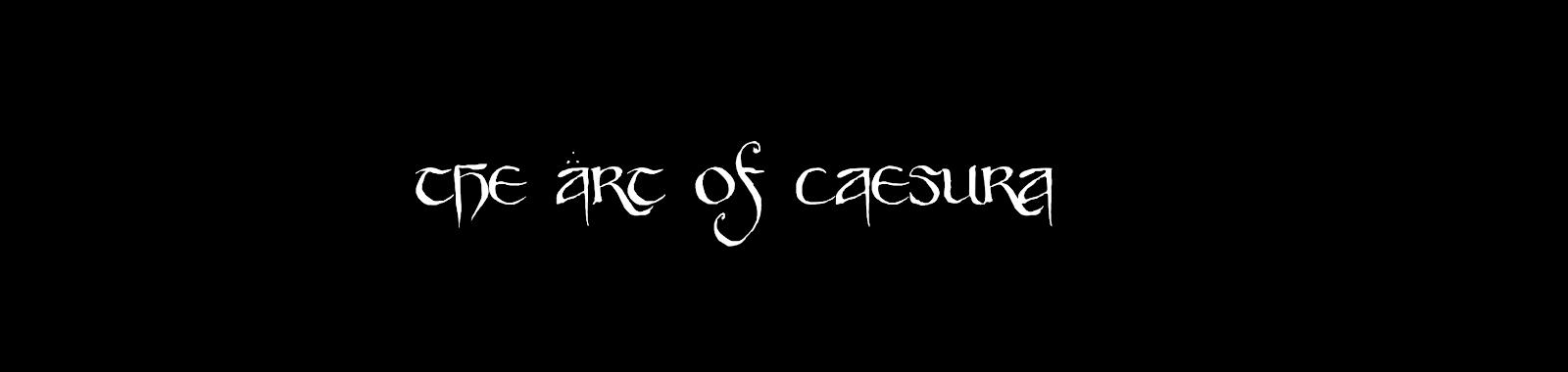 The Art of Caesura