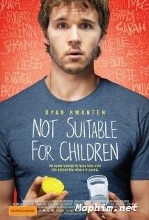 Không Phù Hợp Với Trẻ Em - Not Suitable For Children 2012