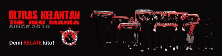 Ultras Kelantan | The Red Mania