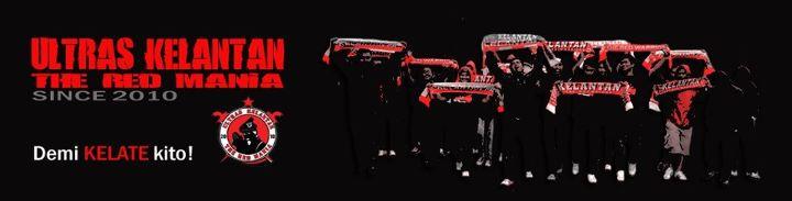Ultras Kelantan | The Red Mania