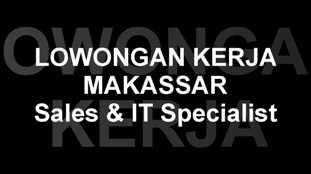 Lowongan Kerja Sales & IT Specialist