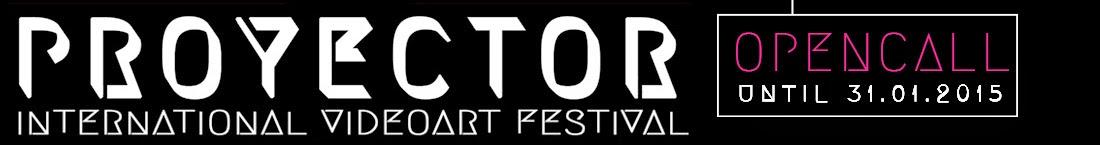 PROYECTOR, Festival Internacional de Videoarte