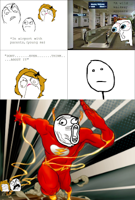 kid airport rage comics flash, in airport with parents young me , a wild walkway appears, dont even think about it, fffuuu, ffffuuuu, fffffuuuuu