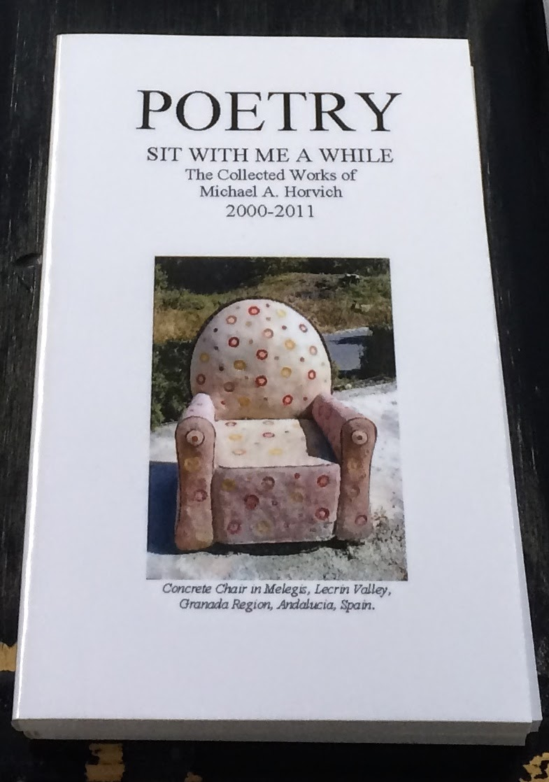 Sit With Me A While: The Collected Poetry of Michael A. Horvich 2000-2010