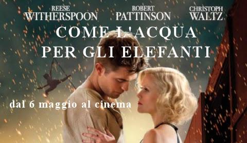 Come Lacqua Per Gli Elefanti Film 2011 Con Robert Pattinson